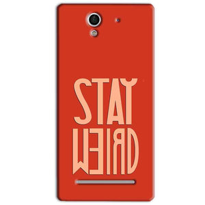 Sony Xperia C3 Mobile Covers Cases Stay Weird - Lowest Price - Paybydaddy.com