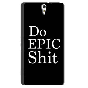 Sony Xperia C5 Mobile Covers Cases Do Epic Shit- Lowest Price - Paybydaddy.com