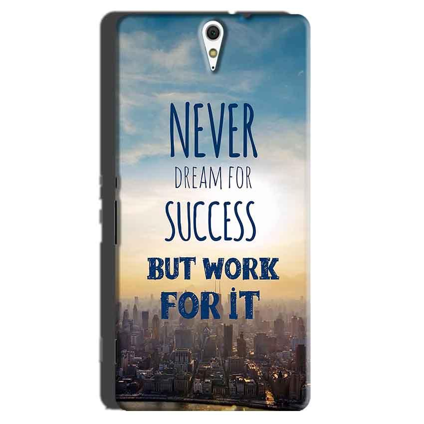 Sony Xperia C5 Mobile Covers Cases Never Dreams For Success But Work For It Quote - Lowest Price - Paybydaddy.com