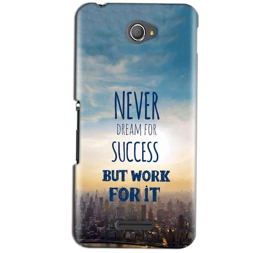 Sony Xperia E4 Mobile Covers Cases Never Dreams For Success But Work For It Quote - Lowest Price - Paybydaddy.com