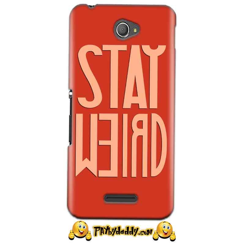 Sony Xperia E4 Mobile Covers Cases Stay Weird - Lowest Price - Paybydaddy.com