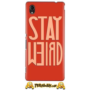 Sony Xperia M4 Aqua Mobile Covers Cases Stay Weird - Lowest Price - Paybydaddy.com