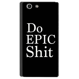 Sony Xperia M5 Mobile Covers Cases Do Epic Shit- Lowest Price - Paybydaddy.com