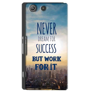 Sony Xperia M5 Pro Mobile Covers Cases Never Dreams For Success But Work For It Quote - Lowest Price - Paybydaddy.com