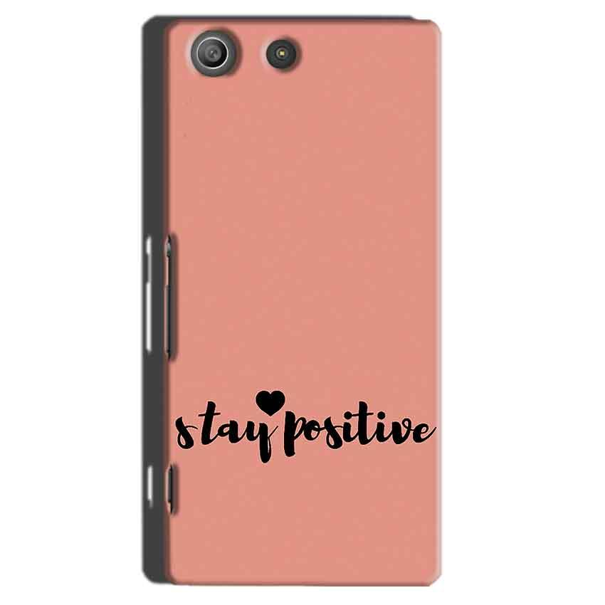 Sony Xperia M5 Pro Mobile Covers Cases Stay Positive - Lowest Price - Paybydaddy.com
