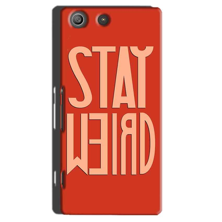 Sony Xperia M5 Pro Mobile Covers Cases Stay Weird - Lowest Price - Paybydaddy.com