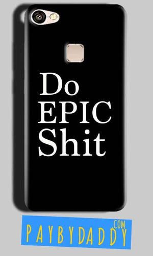 Vivo V7 Plus Mobile Covers Cases Do Epic Shit- Lowest Price - Paybydaddy.com