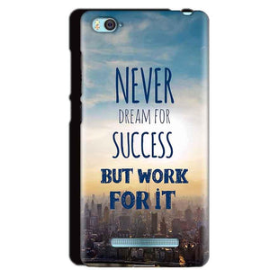 Xiaomi Mi4i Mobile Covers Cases Never Dreams For Success But Work For It Quote - Lowest Price - Paybydaddy.com