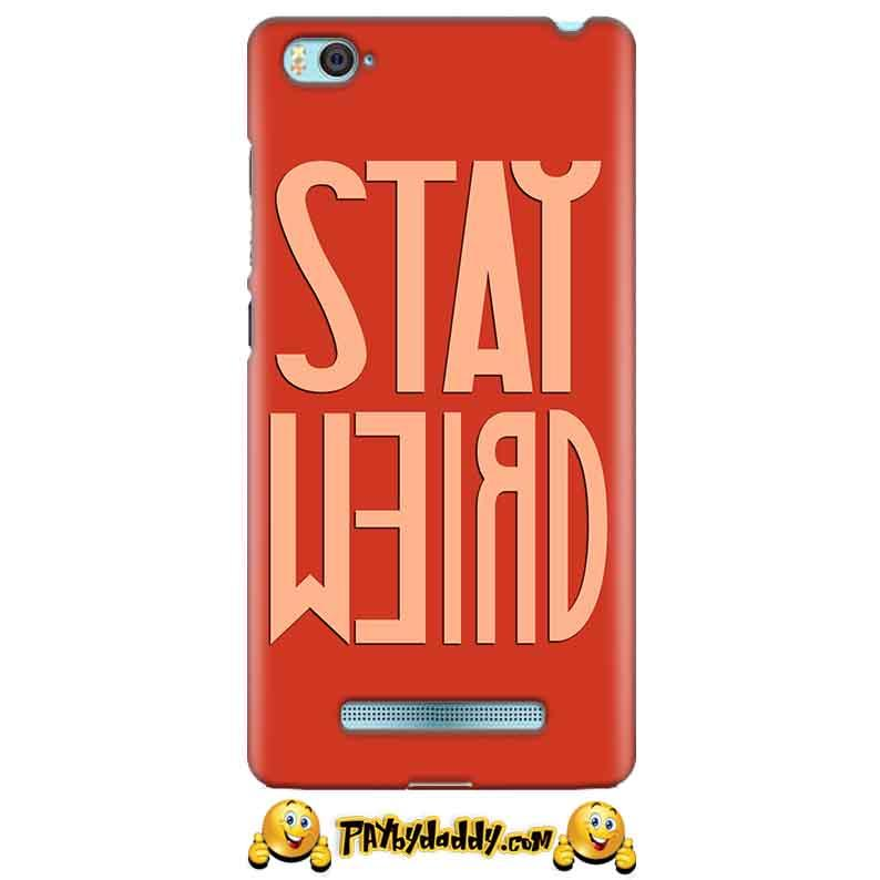 Xiaomi Mi4i Mobile Covers Cases Stay Weird - Lowest Price - Paybydaddy.com