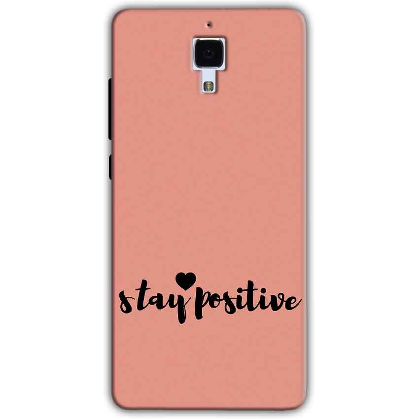 Xiaomi Mi 4 Mobile Covers Cases Stay Positive - Lowest Price - Paybydaddy.com