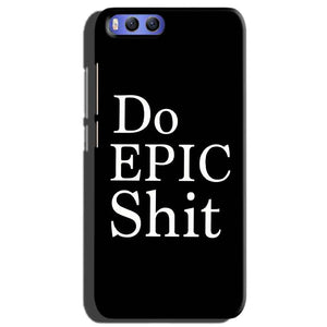 Xiaomi Mi 6 Mobile Covers Cases Do Epic Shit- Lowest Price - Paybydaddy.com