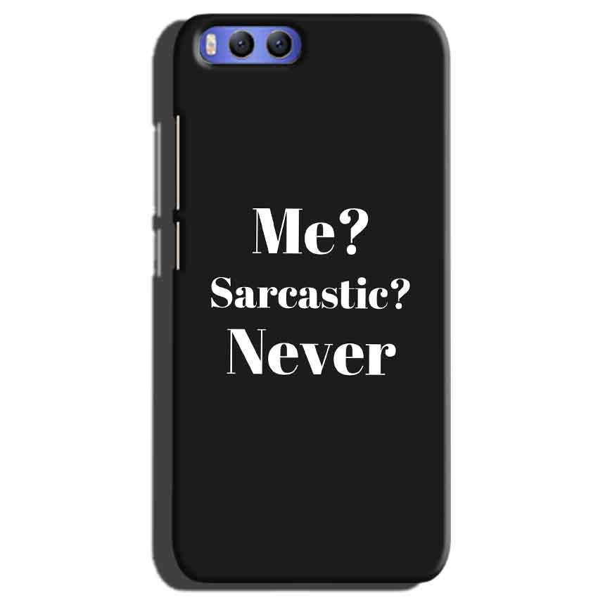 Xiaomi Mi 6 Mobile Covers Cases Me sarcastic Never - Lowest Price - Paybydaddy.com