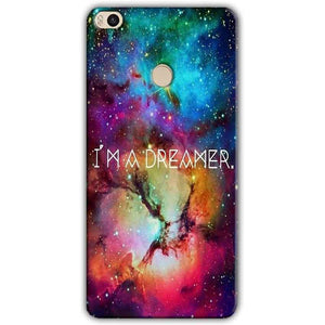 Xiaomi Mi Max 2 Mobile Covers Cases I am Dreamer - Lowest Price - Paybydaddy.com