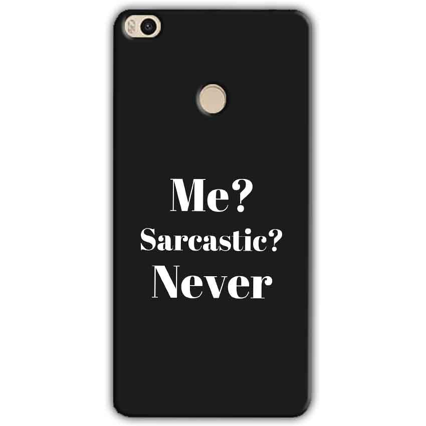 Xiaomi Mi Max 2 Mobile Covers Cases Me sarcastic Never - Lowest Price - Paybydaddy.com