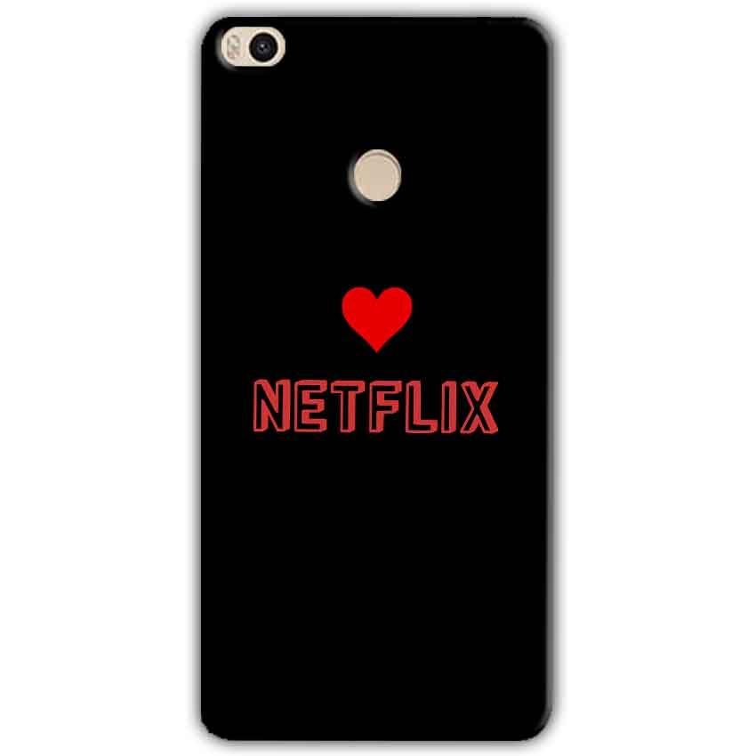 Xiaomi Mi Max 2 Mobile Covers Cases NETFLIX WITH HEART - Lowest Price - Paybydaddy.com