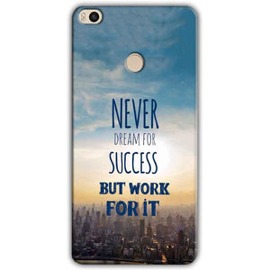 Xiaomi Mi Max 2 Mobile Covers Cases Never Dreams For Success But Work For It Quote - Lowest Price - Paybydaddy.com