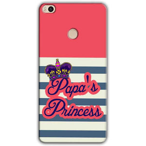 Xiaomi Mi Max 2 Mobile Covers Cases Papas Princess - Lowest Price - Paybydaddy.com
