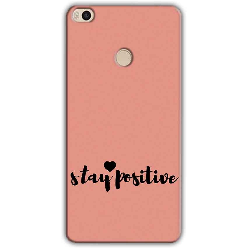 Xiaomi Mi Max 2 Mobile Covers Cases Stay Positive - Lowest Price - Paybydaddy.com