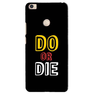 Xiaomi Mi Max Mobile Covers Cases DO OR DIE - Lowest Price - Paybydaddy.com