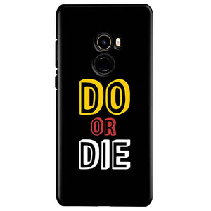 Xiaomi Mi Mix 2 Mobile Covers Cases DO OR DIE - Lowest Price - Paybydaddy.com