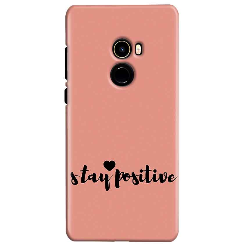 Xiaomi Mi Mix 2 Mobile Covers Cases Stay Positive - Lowest Price - Paybydaddy.com