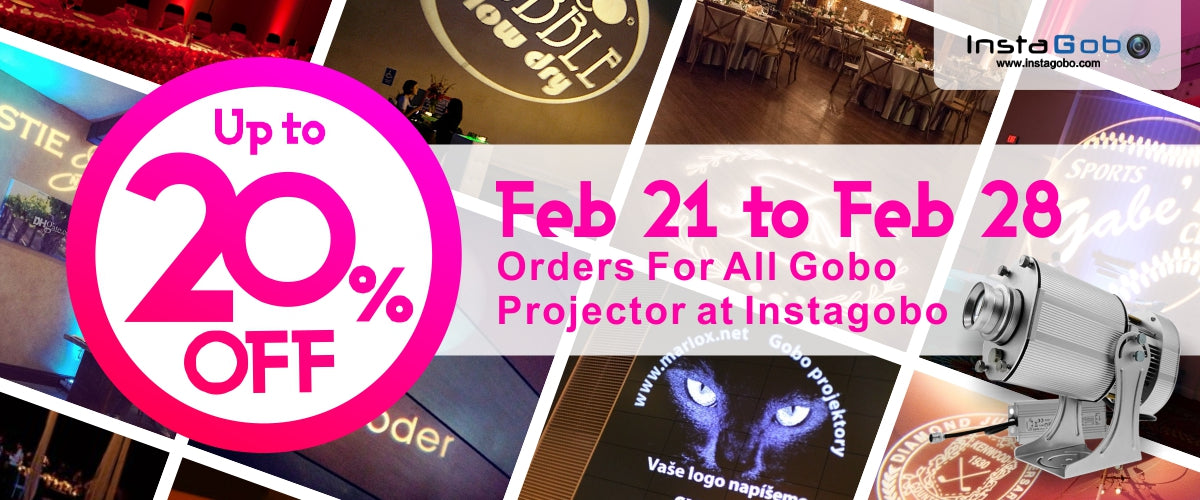 February Speacial: Up to 20% OFF Orders For All Gobo Projector