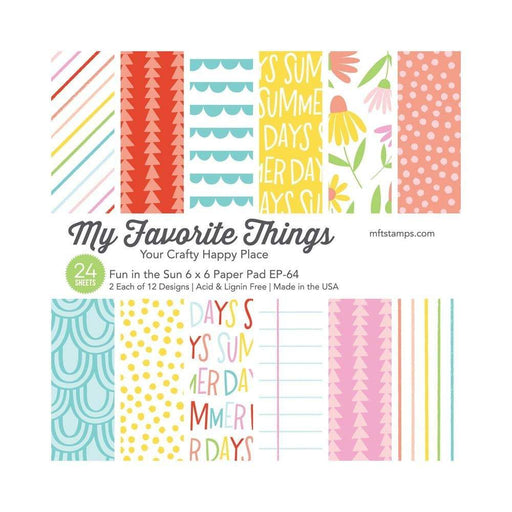 "My Favorite Things Single-Sided Paper Pad 6""X6"" 24/Pkg: Fun In The Sun (MFTEP64)-Only One Life Creations"