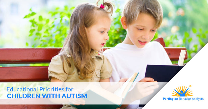 Educational Priorities for Children with Autism