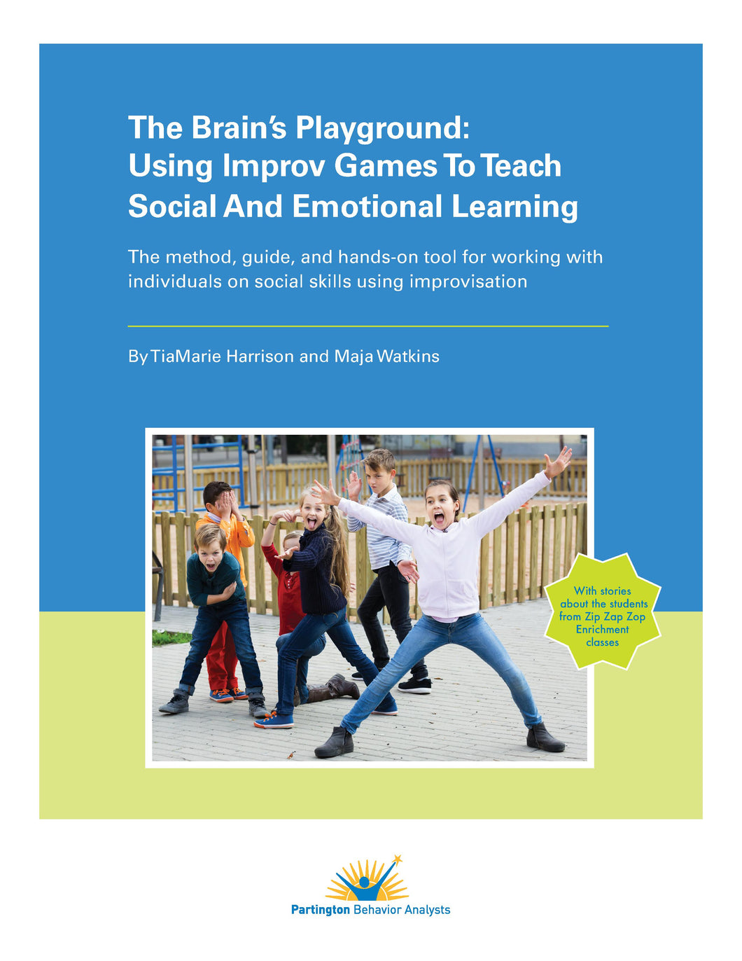 The Brain's Playground: Using Improv Games To Teach Social And Emotional Learning