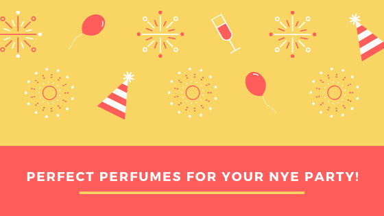 Perfect Perfumes for your NYE!