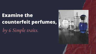 Examine the counterfeit perfume, by 6 simple traits.