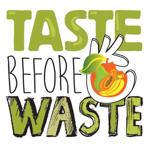Taste Before Waste