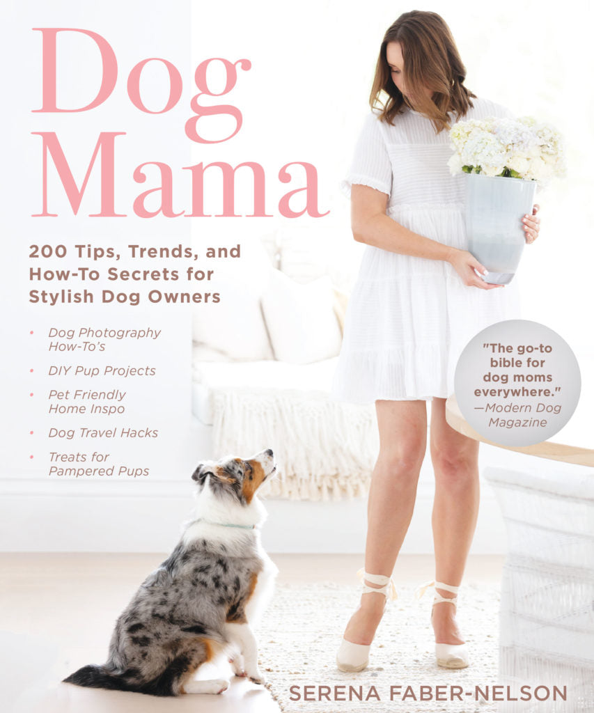 Dog Mama: 200 Tips, Trends, and How-To Secrets for Stylish Dog Owners (Hardcover)