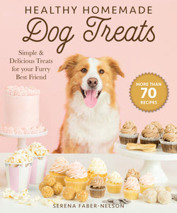Healthy Homemade Dog Treats (Hardcover)