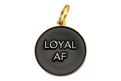 'Loyal AF' Collar Tag
