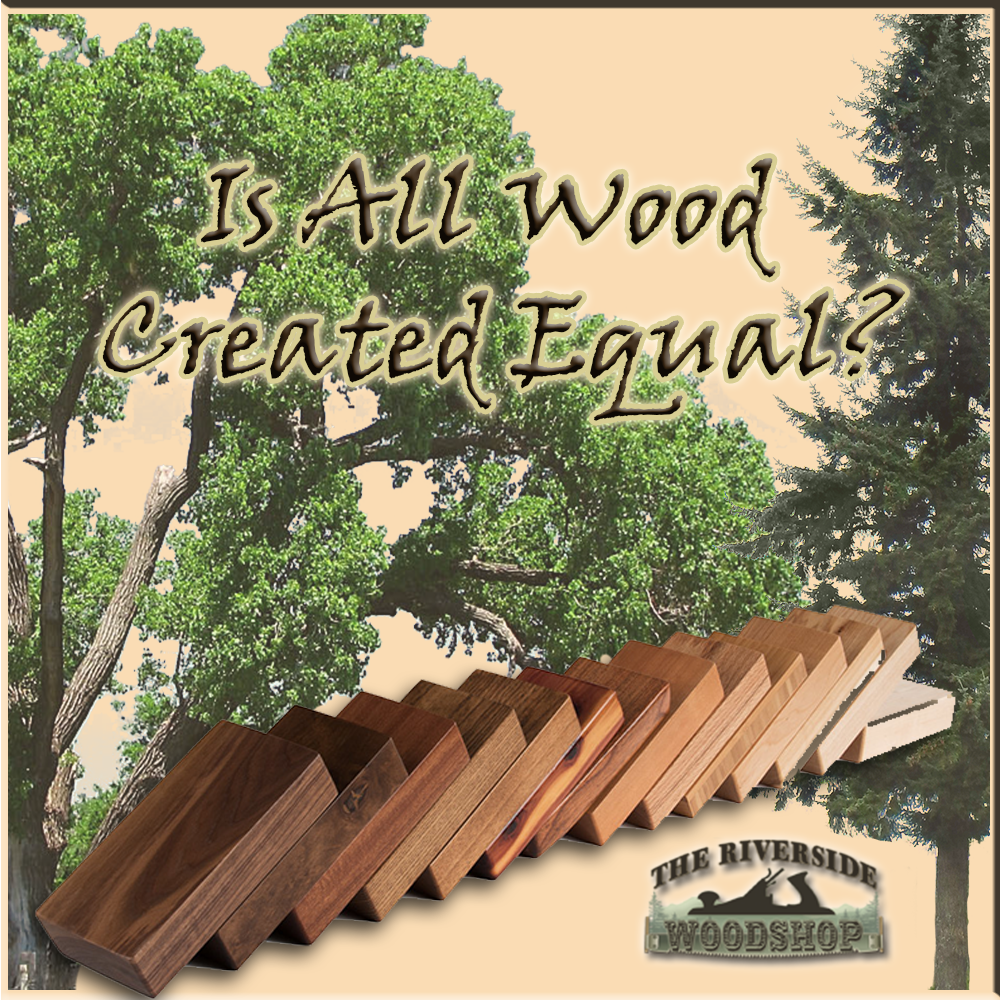 Wood is just Wood - NOT........