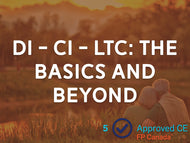 DI - CI - LTC: The Basics and Beyond