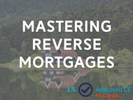 Mastering Reverse Mortgages