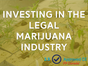 Investing in the Legal Marijuana Industry