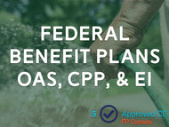 Federal Benefit Plans: OAS, CPP, and EI