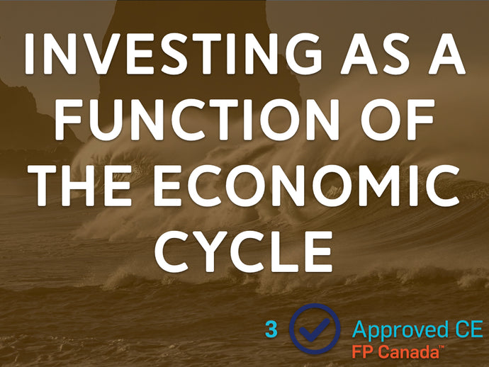 Investing as a Function of the Economic Cycle