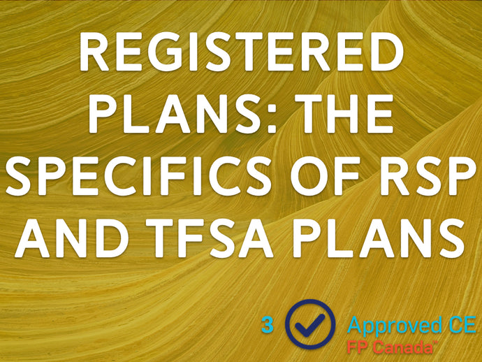 Registered Plans: The Specifics of TFSA and RSP Plans