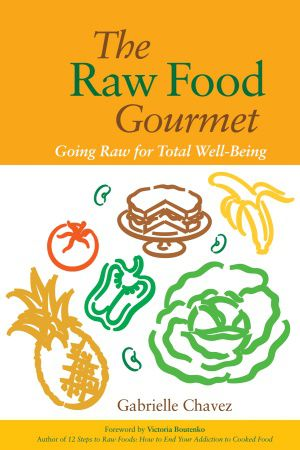 Raw Food Gourmet- Going Raw for Total Well-Being