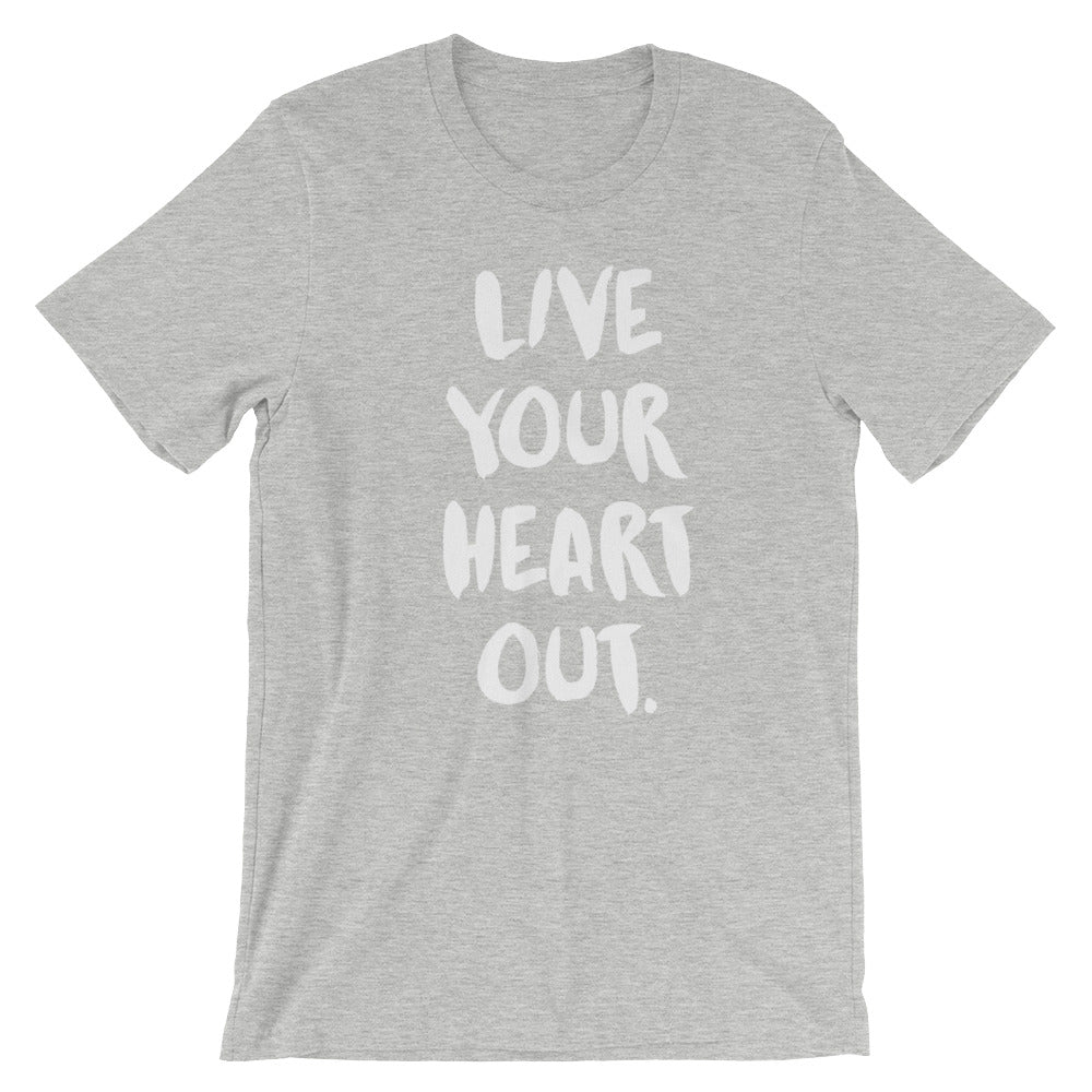 LIVE YOUR HEART OUT. T-Shirt Gray