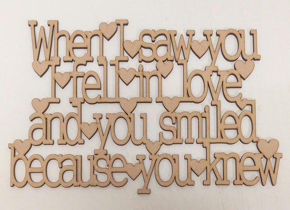 When I saw you I fell in love and you smiled...