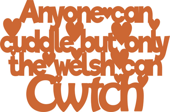 Anyone can cuddle but only the welsh