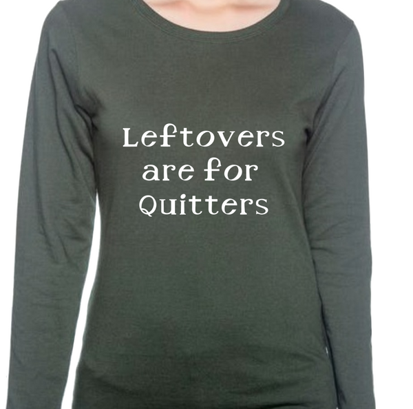 Leftovers Are For Quitters - Thanksgiving Long-Sleeve Tee