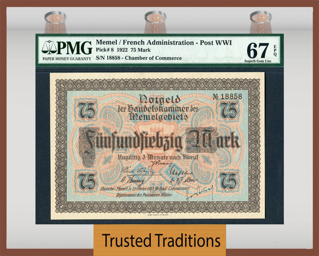 TT PK 0008 1922 MEMEL / FRENCH ADMINISTRATION - POST WWI 75 MARK PMG 67 EPQ SUPERB!