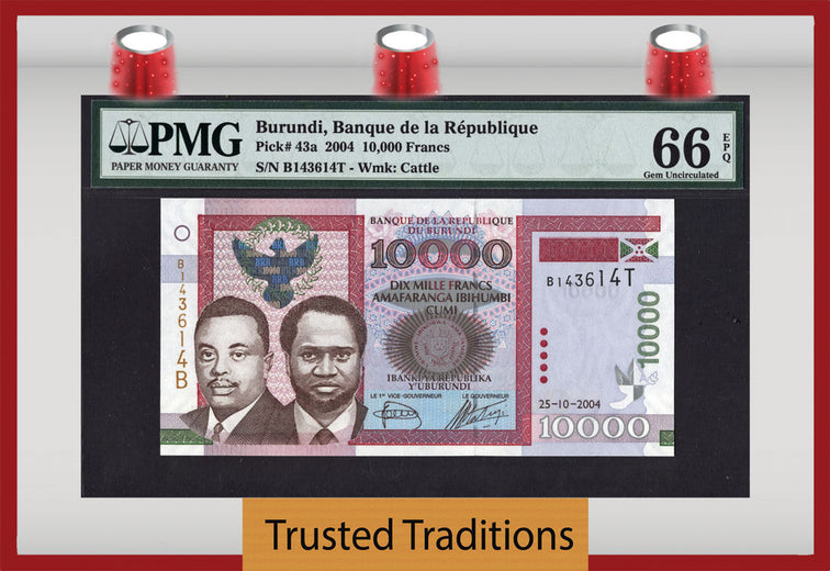 TT PK 0043a 2004 BURUNDI 10000 FRANCS PMG 66 EPQ GEM UNCIRCULATED POPULATION OF 2!