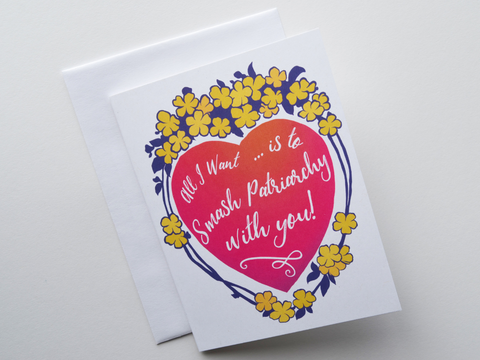 All I Want Is To Smash Patriarchy With You: Feminist Valentine